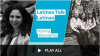 screenshot of Latinas Talk Latinas playlist